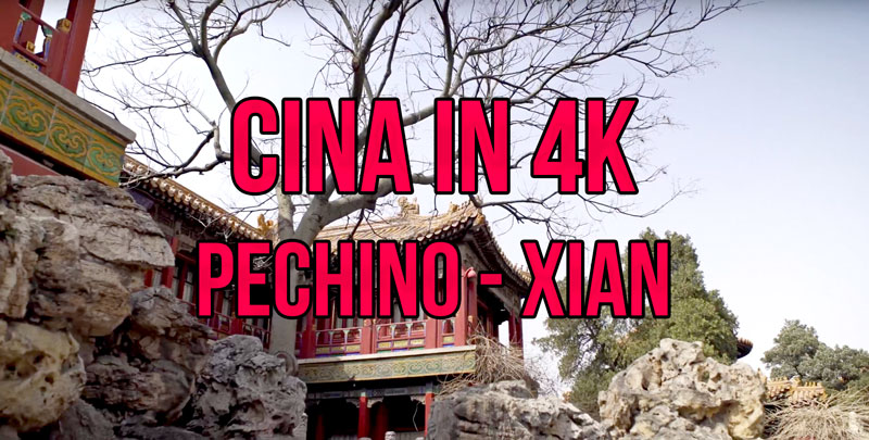 cina-in-4k Pechino e Xian